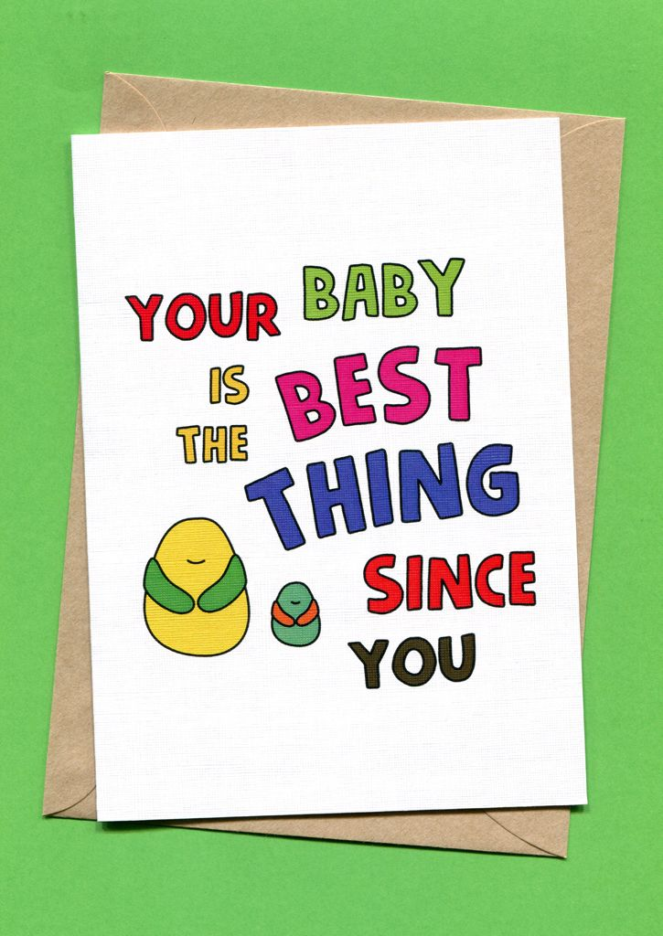Your Baby Is The Best Thing Since You