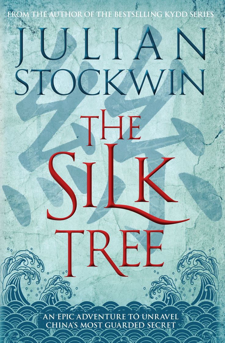 THE SILK TREE by Julian Stockwin, UK: Allison & Busby