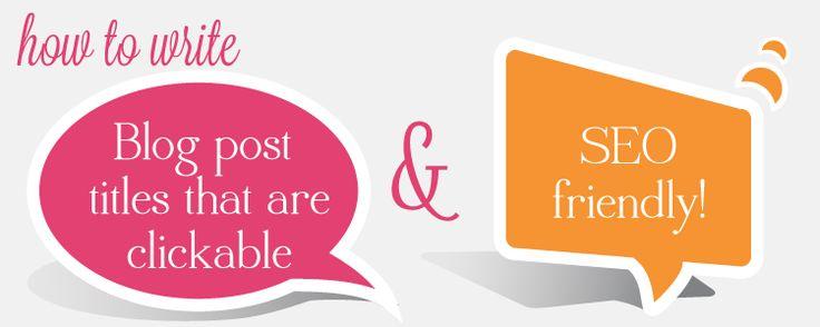 How to Create SEO Friendly Blog Post Titles via @sitsgirls