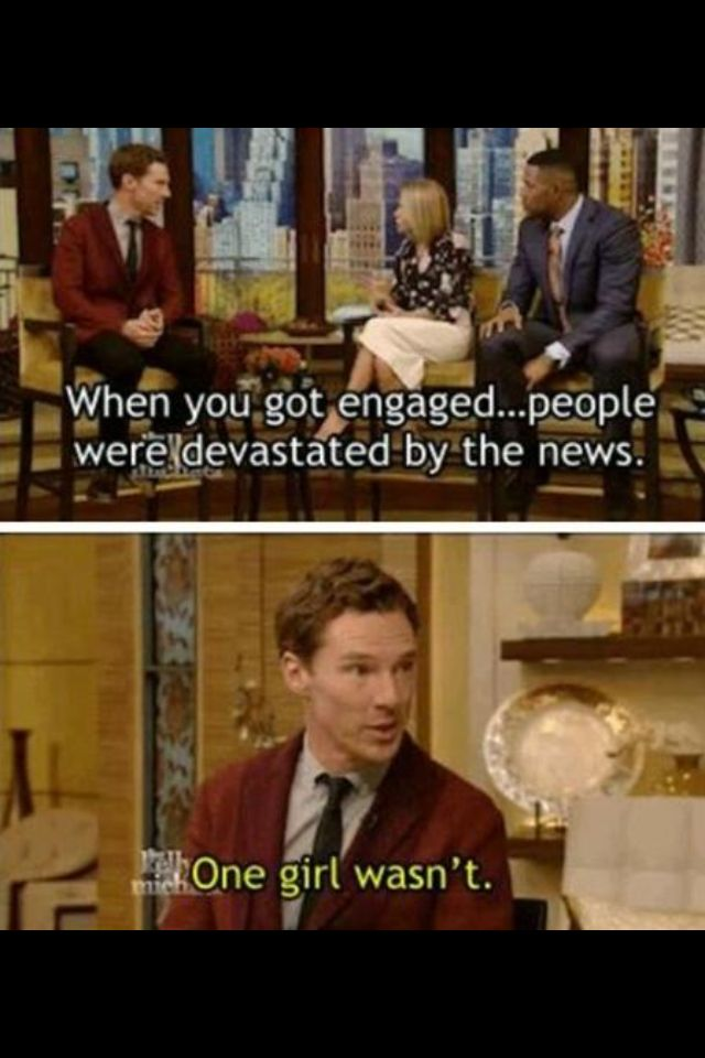 And this, fandom, is where you should start to see Sherlock as another person than Benedict Cumberbatch because he has a fricking life AND a wife who loves him, and Johnlock is NOT DEAD JUST BECAUSE HIS ACTOR IS ENGAGED. I know that most of the fangirls are okay and nice people and such, but for those who are angry or sad about this...deal with it