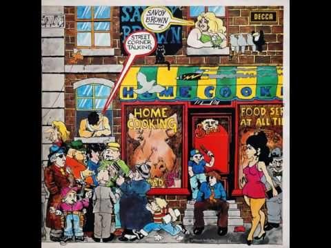 Savoy Brown -  Street Corner Talking  1971  (full album) > https://www.youtube.com/watch?v=YCSmA0gf14A