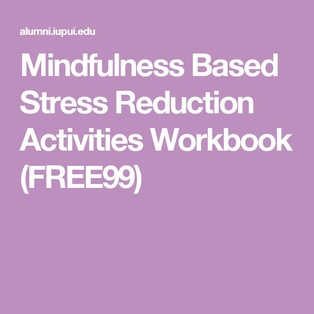 Mindfulness Based Stress Reduction Activities Workbook (FREE99)