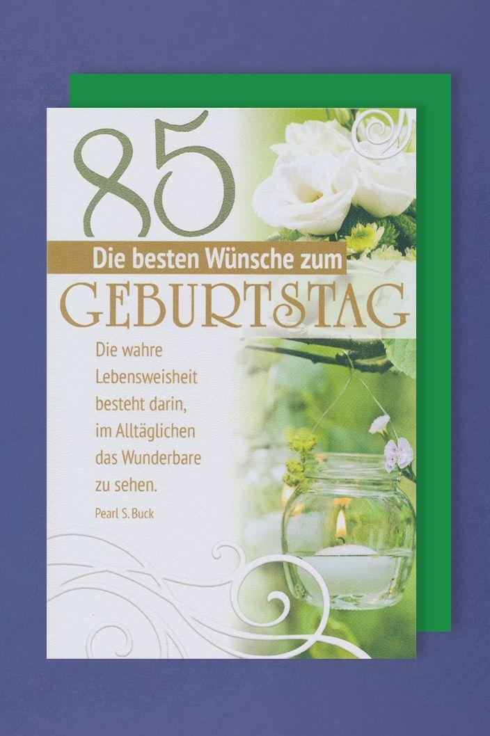 85 Geburtstag Karte Grusskarte Lebensweisheit Foliendruck 16x11cm