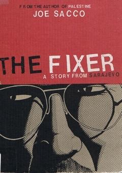 The Fixer: A Story from Sarajevo, by Joe Sacco