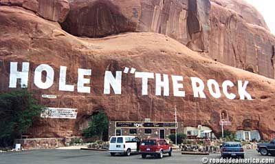 Hole N' The Rock - a cave house in Moab, Utah. Pretty cool
