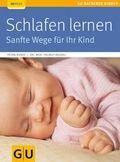 Schlafen lernen - Sanfte Wege für Ihr Kind