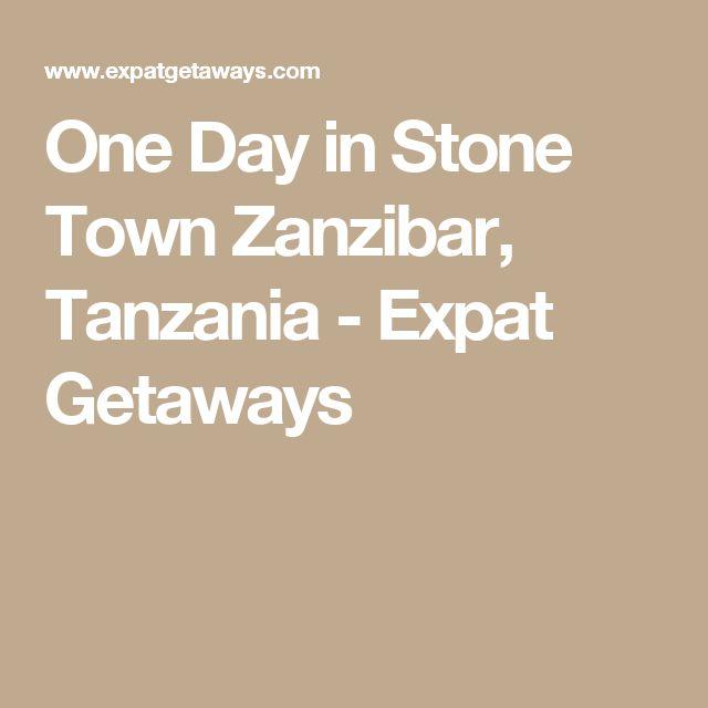One Day in Stone Town Zanzibar, Tanzania - Expat Getaways
