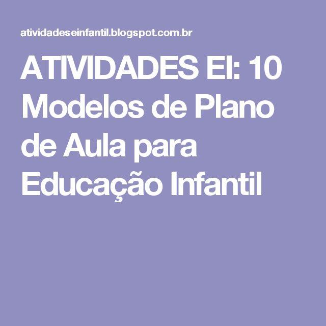 ATIVIDADES EI: 10 Modelos de Plano de Aula para Educação Infantil
