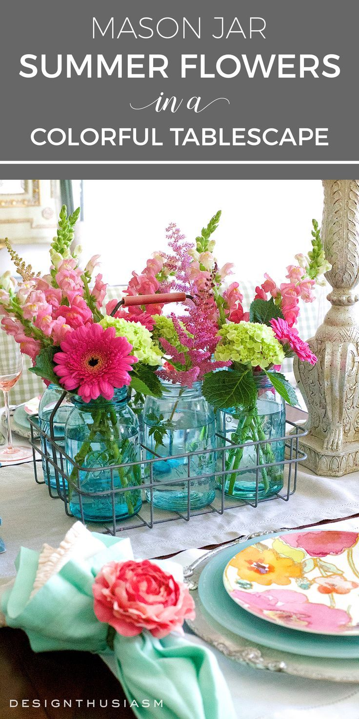 Summer Flowers In A Colorful Tablescape Summer Table Settings