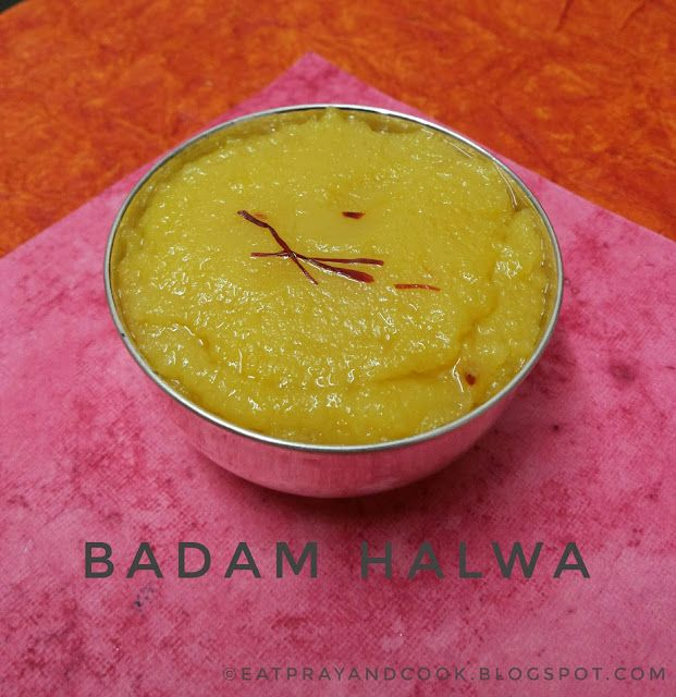 Eat Pray and Cook: Badam Halwa - Sinfully Delicious Dessert