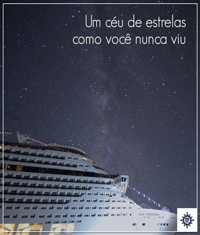 Você não pode deixar de ver o #céu à noite a bordo de um navio #MSCCruzeiros