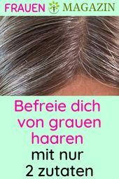 Get rid of gray hair with only 2 ingredients #grey hair ...- Get rid of gray hair with only 2 ingredients #grey hair #hair #ingredients #tips #care   -#lipscrubs #naturalteethwhitening #skincareadvertising #skincarecleanser #skincareorder