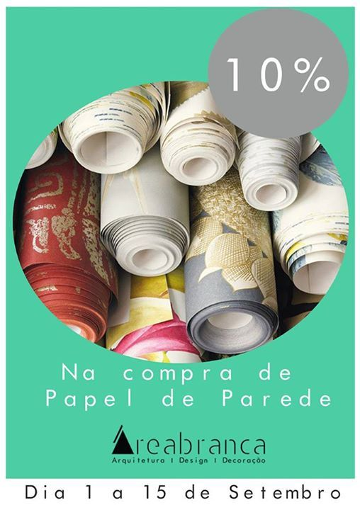 Na compra de Papel de Parede 10% de Desconto entre 1 e 15 de Setembro!  * In purchasing Wallpaper 10% discount between 1 and 15 September!