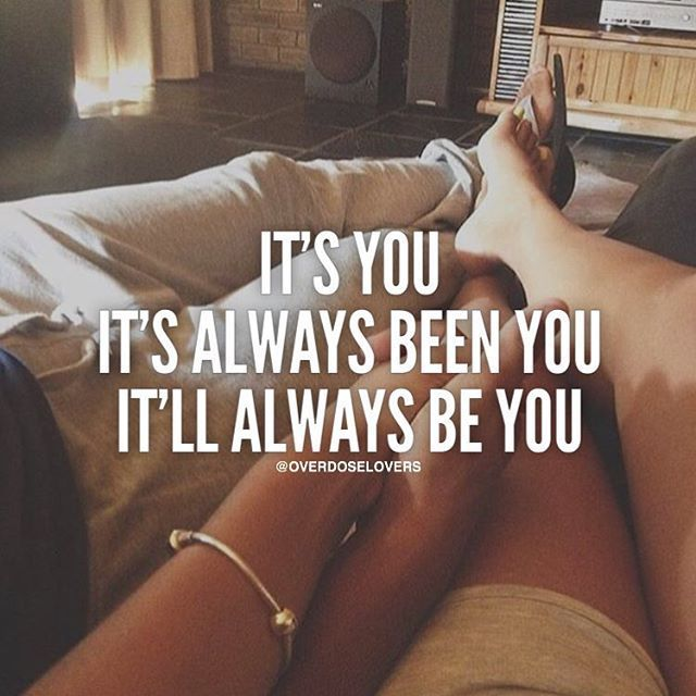 It's You. It's Always been You, It'll Always Be You