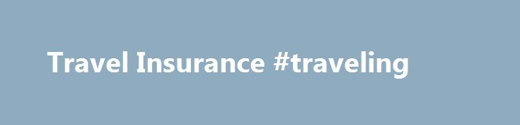 Travel Insurance #traveling http://travel.remmont.com/travel-insurance-traveling/  #travel insurnace # Single Trip: A policy for a one off trip/holiday that starts and ends in the UK. Single Trip with Winter Sports: A policy for a Single Trip that includes skiing, snowboarding, and/or other winter sports activities*. Annual Multi-Trip: A 12 month policy that covers multiple trips, allowing you to travel as many […]The post Travel Insurance #traveling appeared first on Travel.