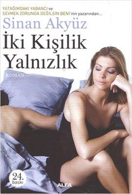 iki kisilik yalnizlik - sinan akyuz - alfa yayincilik http://www.idefix.com/kitap/iki-kisilik-yalnizlik-sinan-akyuz/tanim.asp