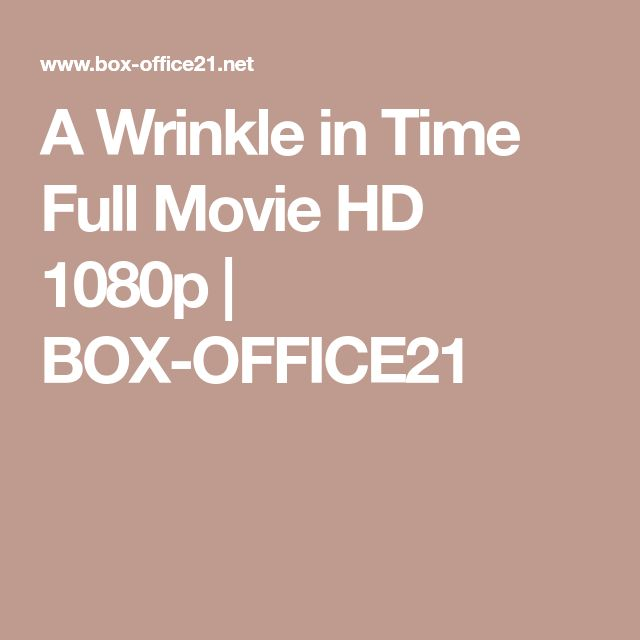 A Wrinkle in Time Full Movie HD 1080p   BOX-OFFICE21