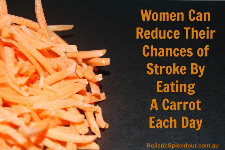 Women can reduce their chance of stroke by eating carrots every day. If you are a woman, this is something you should consider.