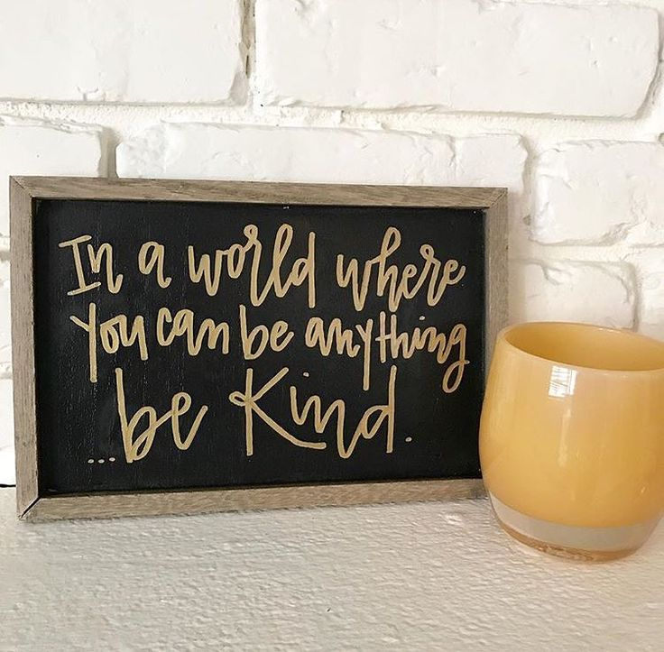in a world where you can be anything... be kind.   why not?  pc instagram: @glassybabyuvillage via @lettersbyellen