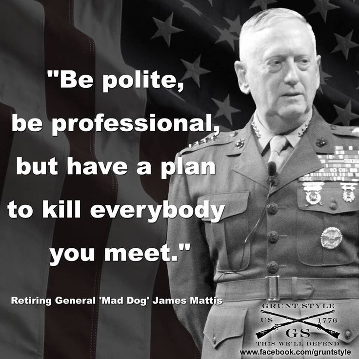 General Mad Dog Mattis - A Marine's Marine!