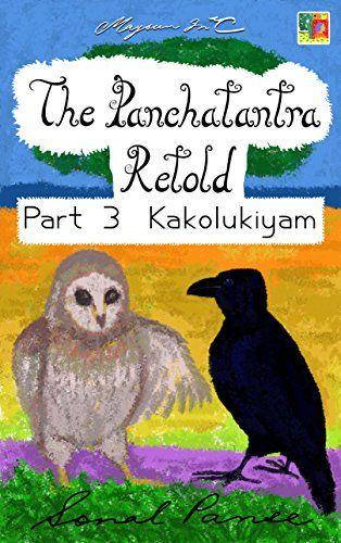 The Panchatantra Retold: Part 3 - Kakolukiyam by Sonal Panse https://www.amazon.com/dp/B00RPPT0GI/ref=cm_sw_r_pi_dp_x_OdhRxbYARYP9H