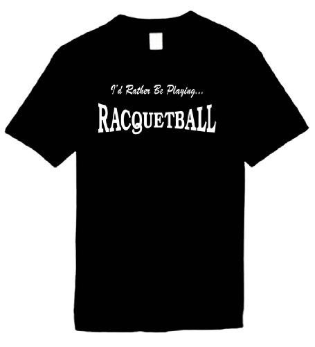 $12.95 Mens Funny T-Shirts Size XL (ID RATHER BE PLAYING RACQUETBALL) Humorous Slogans Comical Sayings Shirt Great Gift Ideas for Adults Mens Women Unisex Boys Youth