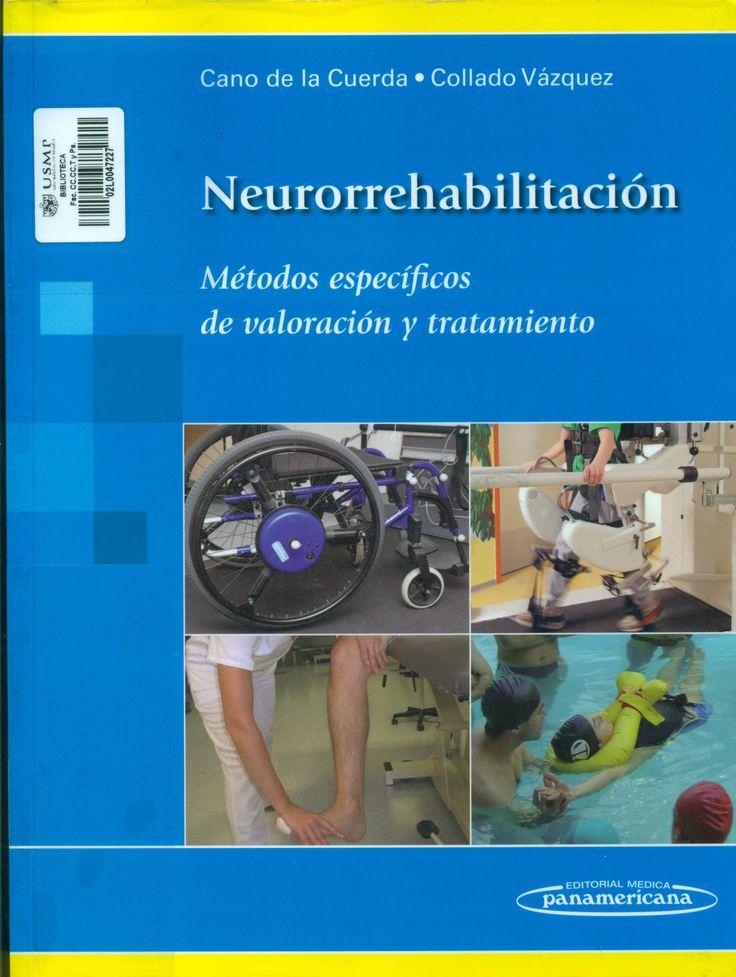 Título: Neurorrehabilitación : métodos específicos de valoración y tratamiento / Autor: Cano de la Cuerda, Roberto / Ubicación: Biblioteca FCCTP - USMP 1er. Piso / Código: 616.8 N3
