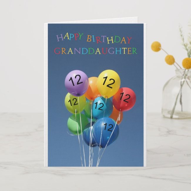 Granddaughter 12th Birthday Balloons Card Birthday Twelve Greetingcards 12thbirthday Girl Sbirthday Boy S Happy 12th Birthday Birthday Cards 12th Birthday
