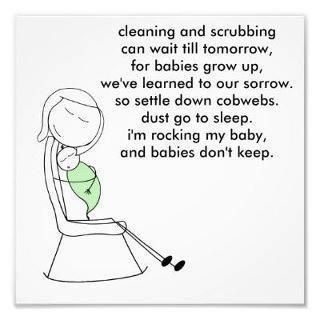 My mom reminded me of this little poem awhile ago when I was feeling overwhelmed by my messy house. I must say, it did help! And it's so so true!