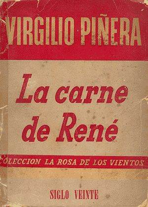 "Novela ""LA CARNE DE RENE"" Buenos Aires, Editorial Siglo XX    100 años de Virgilio Piñera  ""l'enfant terrible"" de la Literatura Cubana  © 2012 Fleitas Cuba Collection"