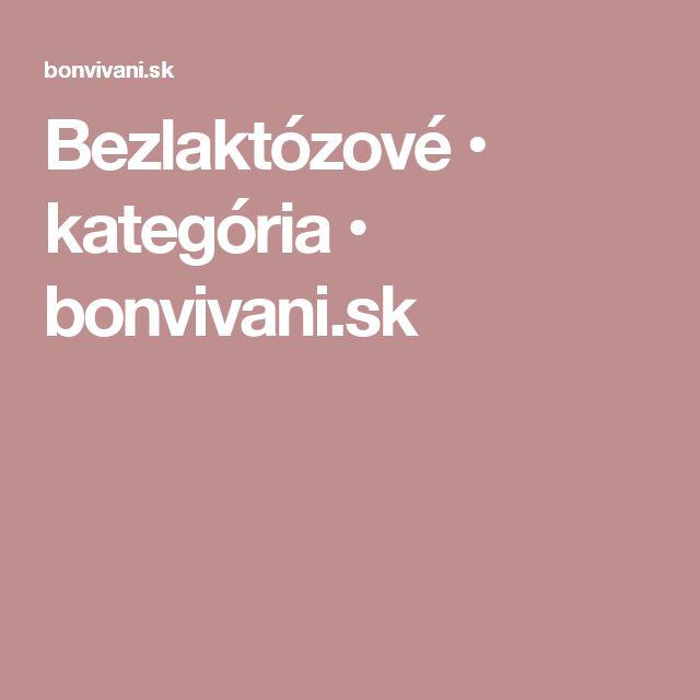 Bezlaktózové • kategória • bonvivani.sk