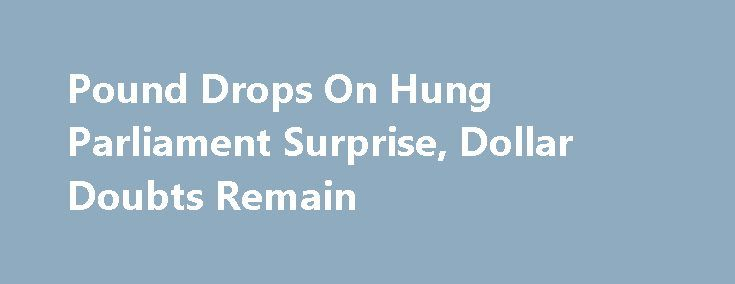 Pound Drops On Hung Parliament Surprise, Dollar Doubts Remain http://betiforexcom.livejournal.com/24765530.html  UK election results gave GBP its largest dose of volatility since the Brexit vote falling ~2.5% intraday. The dollar was able to work out a weekly gain, but longer-term doubts remain. The post Pound Drops On Hung Parliament Surprise, Dollar Doubts Remain appeared first on Forex news - Binary options…