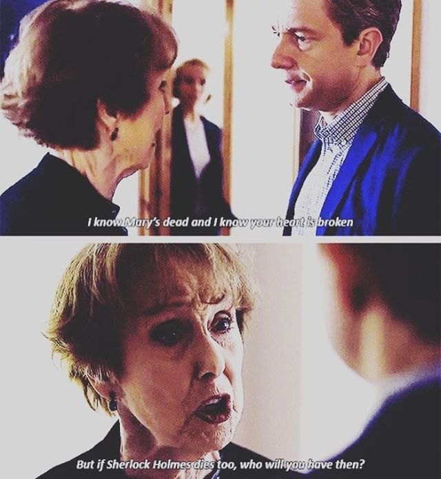 """""""If Sherlock Holmes dies too, who will you have then?"""" - Mrs. Hudson, John and Mary #Sherlock"""