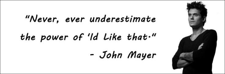 John Mayer quote   The Love of My Life   Pinterest   John Mayer ...