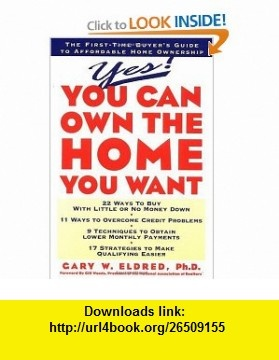 Yes! You Can Own the Home You Want (9780471099789) Gary W. Eldred , ISBN-10: 0471099783  , ISBN-13: 978-0471099789 ,  , tutorials , pdf , ebook , torrent , downloads , rapidshare , filesonic , hotfile , megaupload , fileserve