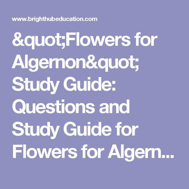 Flowers for algernon study and homework help Solved