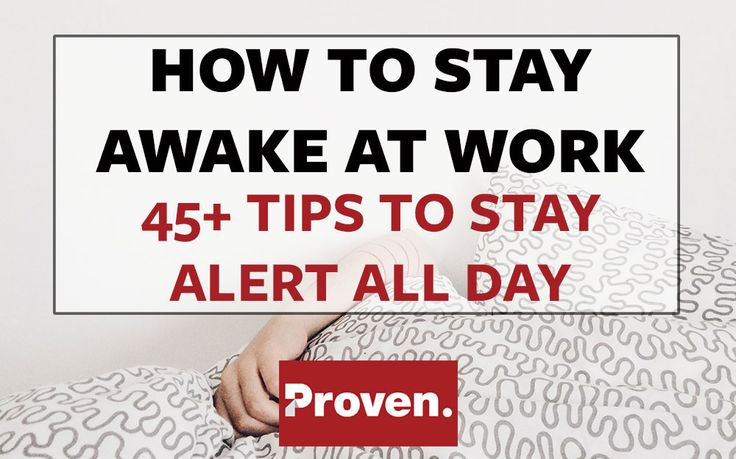 Feel yourself falling asleep at work? Follow there 45+ tips on how to stay awake at work. Learn how to stay awake with scents, cold, caffeine and more.