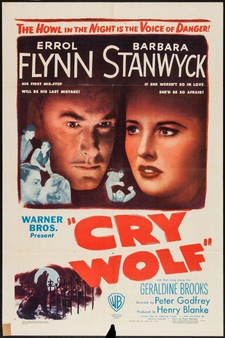 CRY WOLF (1947) - Errol Flynn - Barbara Stanwyck - Geraldine Brooks - Directed by Peter Godfrey - Warner Bros. - Movie Poster.