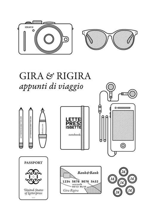 Gira & Rigira. Appunti di viaggio. Notebooks. 48 pag / letterpressisbetter.com: 48 Pag, Traveling, Notes