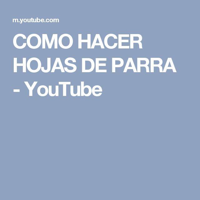 COMO HACER HOJAS DE PARRA - YouTube