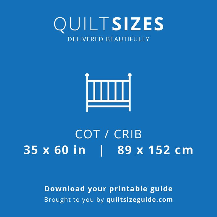 Cot / Crib quilt size from the printable quilt size guide - download the PDF from quiltsizeguide.com   common quilt sizes, powered by gireffy.com