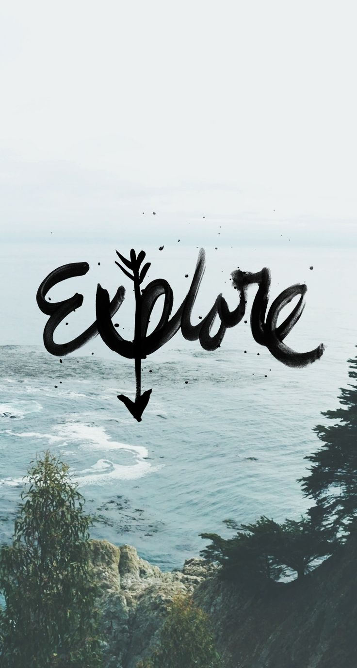 Explore the world. I love the font as a tattoo. iPhone wallpaper