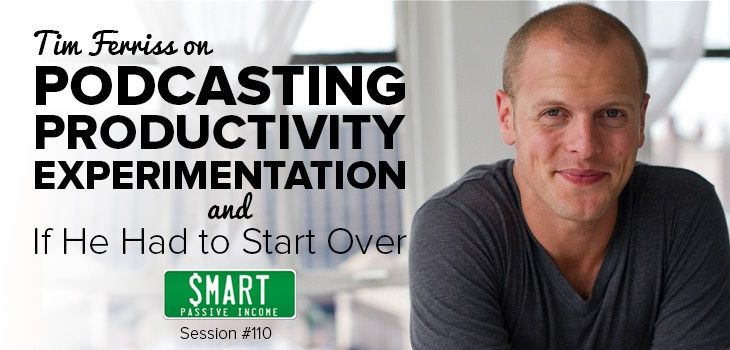 Tim Ferriss joins us for a second time on The Smart Passive Income Podcast! In this session, we talk about Tim's new top ranked business podcast, including his strategies (and struggles) with it.