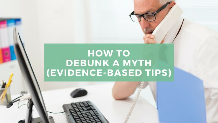 How to debunk a myth (with evidence-based tips)