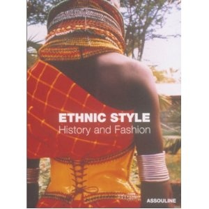 Ethnic Style: History and Fashion - by Berenice Geoffrey-Schneiter - Assouline 2001 - 140pp (english version)  - - - splendid  array of body decorations found throughout indigenous cultures from Africa, the Middle East, & Asia to North, Central, & South America  -piercing, tattooing, scarification, and painting, along with characteristic clothing and jewelryIndigenous Culture, Assoulin 2001, Characteristics Clothing, Body Decor, South America, English Version, 140Pp English, Ethnic Style, America Piercing