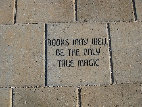 books may well be the only true magic.: Worth Reading, Stuff, Books Worth, True Magic, Books Books, Bookworm, Well, Book Quotes