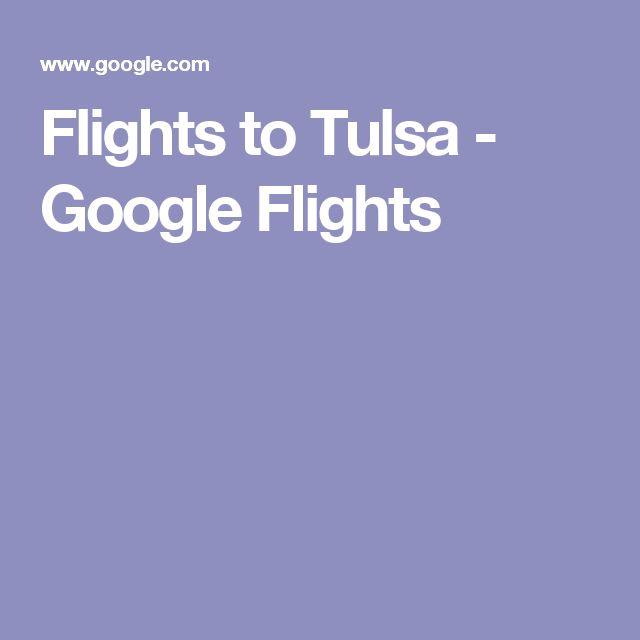 Flights to Tulsa - Google Flights