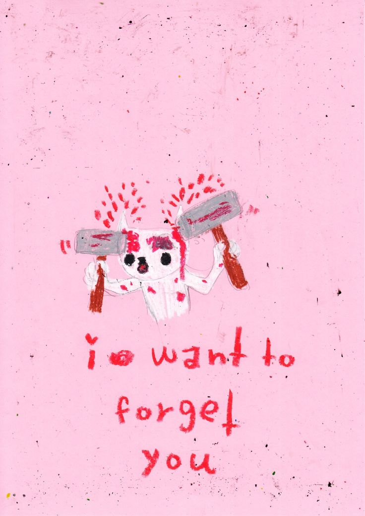Me in real life. I want to forget you.