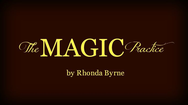 The Magic Practice (The Law of Appreciation) - Written by Rhonda Byrne  USE ThIS ONE