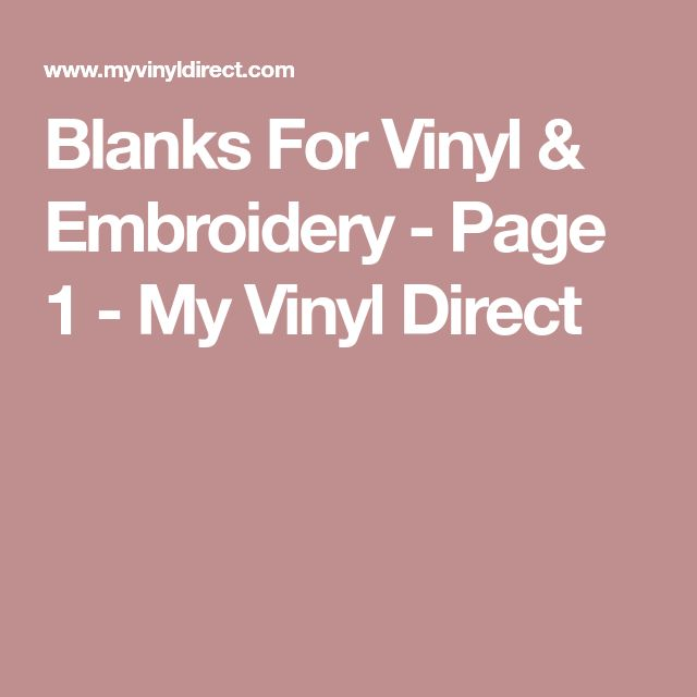 Blanks For Vinyl & Embroidery - Page 1 - My Vinyl Direct